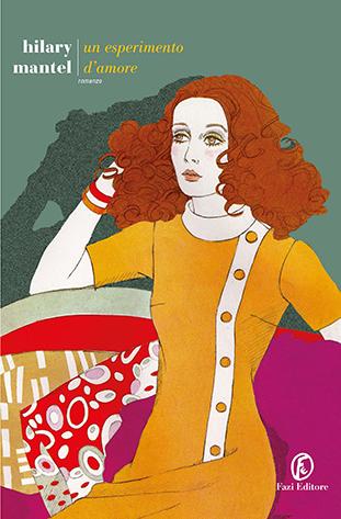"""La copertina del libro """"Un esperimento d'amore"""" di Hilary Mantel (Fazi Editore)"""