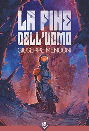 """La copertina del libro """"La fine dell'uomo"""" di Giuseppe Menconi (Acheron Books)"""