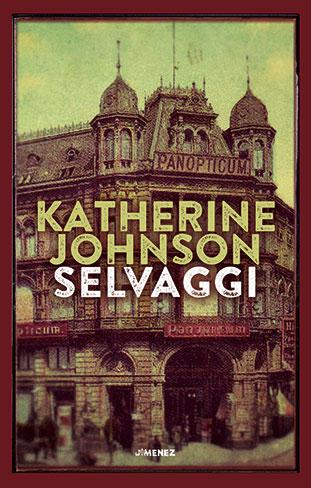"""La copertina del libro """"Selvaggi"""" di Katherine Johnson (Jimenez Edizioni)"""