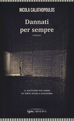 """La copertina del libro """"Dannati per sempre"""" di Nicola Calathopoulos (Minerva)"""