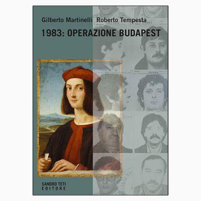"""""""1983: OPERAZIONE BUDAPEST"""", COME FALLÌ IL FURTO DEL SECOLO"""