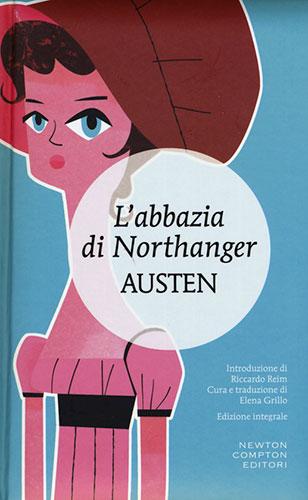 """La copertina del libro """"L'abbazia di Northanger"""" di Jane Austen (Newton Compton Editori))"""