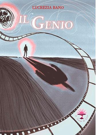 """La copertina del libro """"Il genio"""" di Lucrezia Bano (Le trame di Circe)"""