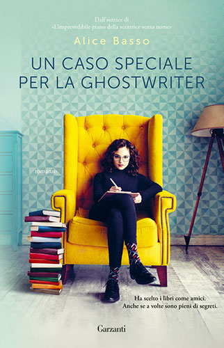 """La copertina del libro """"Un caso speciale per la ghostwriter"""" di Alice Basso (Garzanti)"""