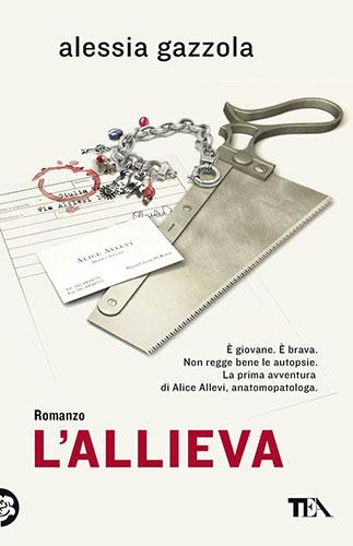 """La copertina del libro """"L'allieva"""" di Alessia Gazzola (Tea)"""