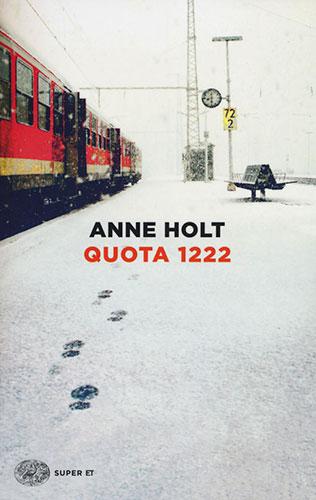 """La copertina del libro """"Quota 1222"""" di Anne Holt (Einaudi)"""