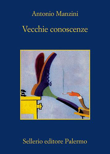 """La copertina del libro """"Vecchie conoscenze"""" di Antonio Manzini (Sellerio)"""