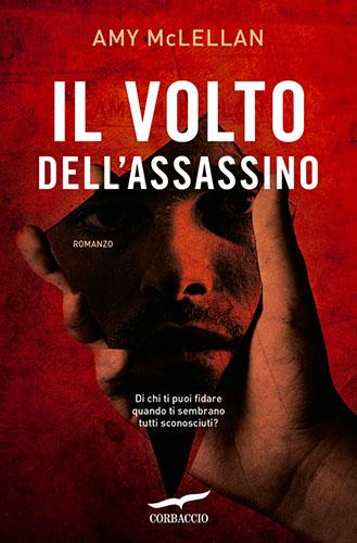 """La copertina del libro """"Il volto dell'assassino"""" di Amy McLean (Corbaccio)"""