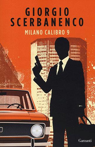 """La copertina del libro """"Milano Calibro 9"""" di Giorgio Scerbanenco (Garzanti)"""