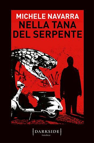 """La copertina del libro """"Nella tana del serpente"""" di Michele Navarra (Fazi)"""