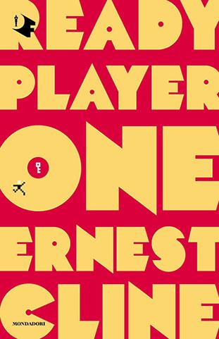 """La copertina del libro """"Ready Player One"""" di Ernest Cline (Mondadori)"""