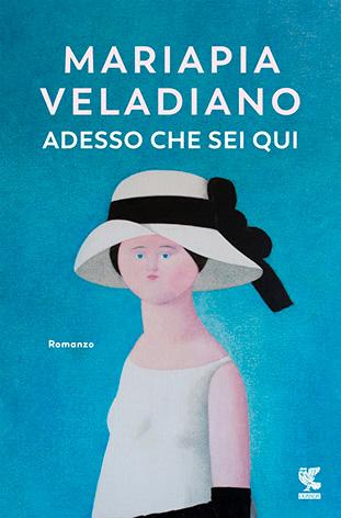 """La copertina del libro """"Adesso che sei qui"""" di Mariapia Veladiano (Guanda)"""