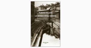 """La copertina del libro """"La banda degli uomini"""" di Flavio Villani (Neri Pozza)"""