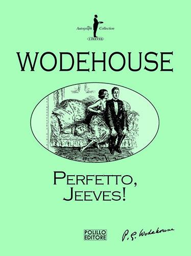 """La copertina di """"Perfetto, Jeeves!"""" di Wodehouse (Polillo Editore)"""