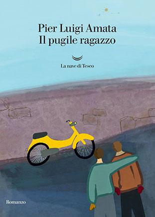 """La copertina del libro """"Il pugile ragazzo"""" di Pier Luigi Amata (La nave di Teseo)"""