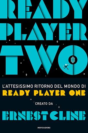 """La copertina del libro """"Ready Player Two"""" di Ernest Cline (Mondadori)"""