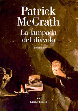 """La copertina del libro """"La lampada del diavolo"""" di Patrick McGrath (La nave di Teseo)"""