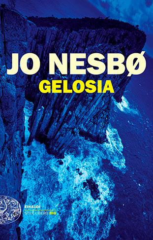 """La copertina del libro """"Gelosia"""" di Jo Nesbø (Einaudi)"""