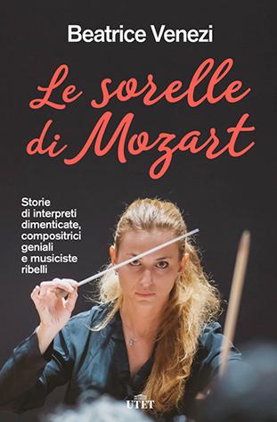 """La copertina del libro """"Le sorelle di Mozart"""" di Beatrice Venezi (Utet)"""