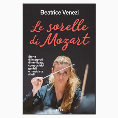 """""""LE SORELLE DI MOZART"""", VIAGGIO ALLA SCOPERTA DELLE MUSICISTE PIÙ INNOVATIVE DELLA STORIA"""